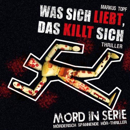 Mord in Serie 13 - Was sich liebt, das killt sich