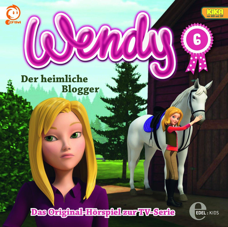 Wendy - Hörspiel zur TV-Serie - Folge 6: Der heimliche Blogger