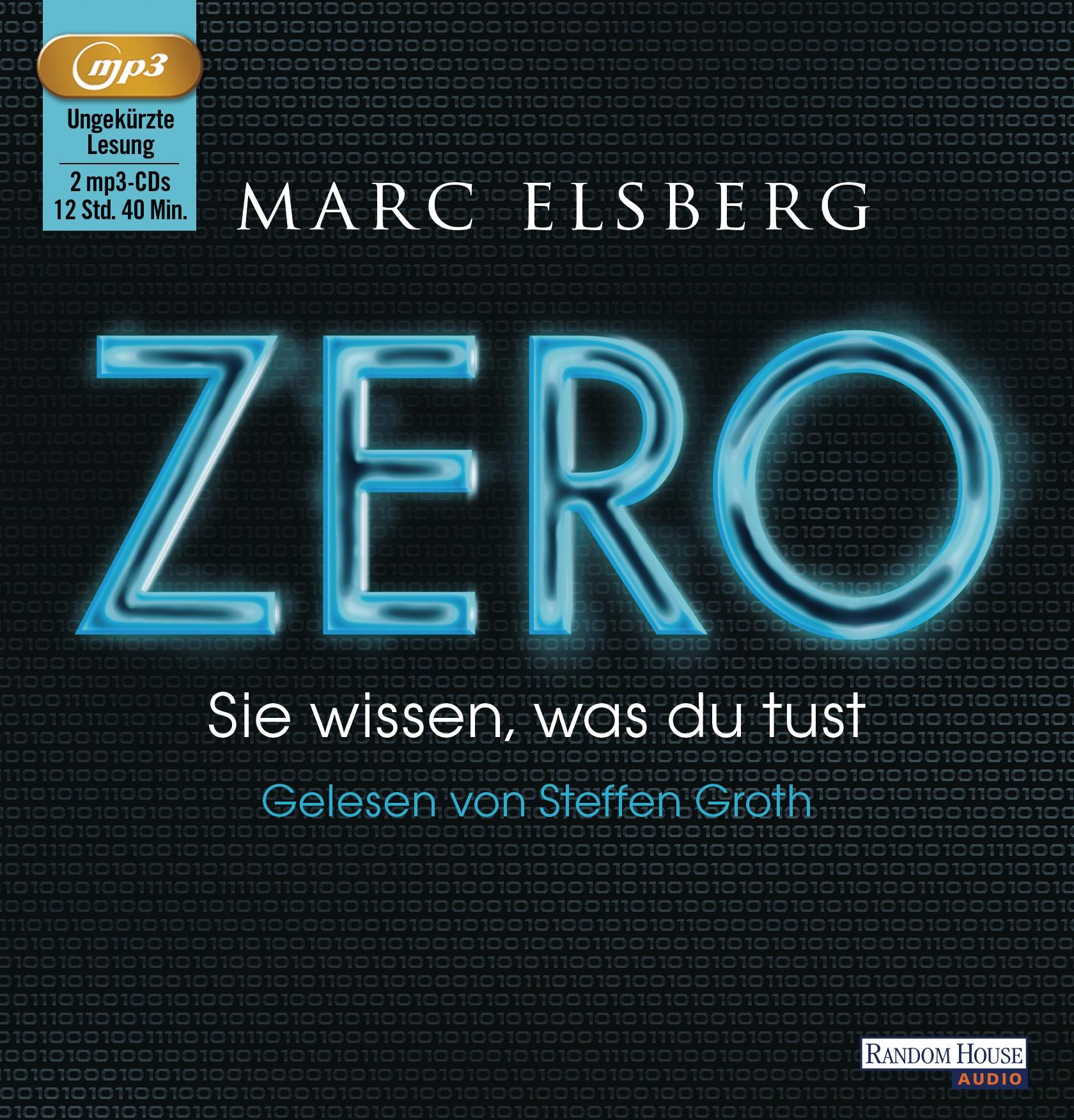 Marc Elsberg - ZERO. Sie wissen, was du tust