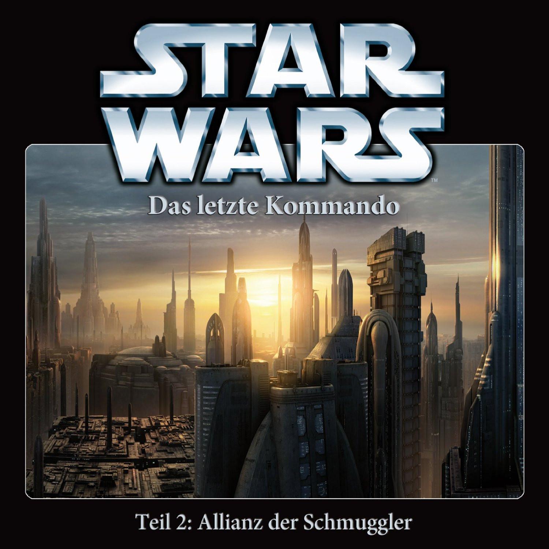 Star Wars - Das letzte Kommando - Teil 2: Allianz der Schmuggler