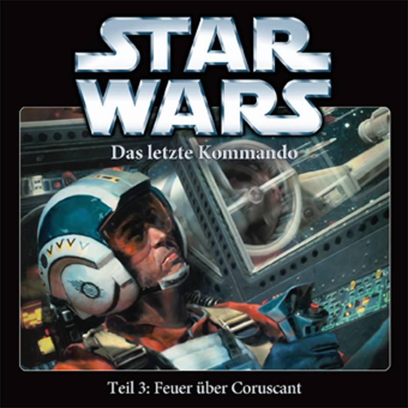 Star Wars - Das letzte Kommando - Teil 3: Feuer über Coruscant
