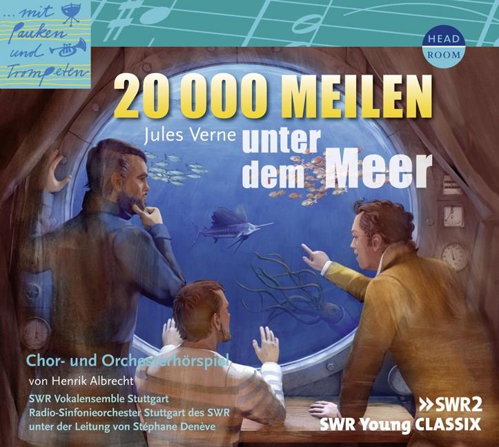 20.000 Meilen unter dem Meer (SWR2 / SWR Young Classix)