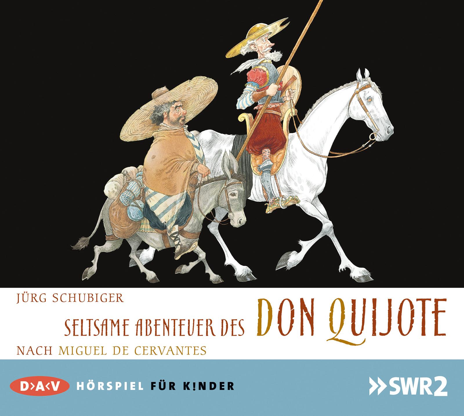 Jörg Schubiger - Seltsame Abenteuer des Don Quijote (SWR2-Hörspiel)