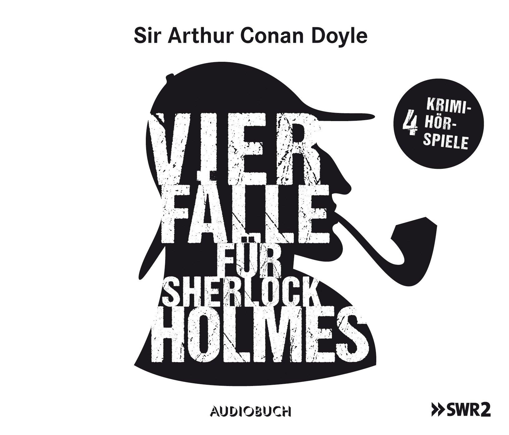Sir Arthur Conan Doyle - Vier Fälle für Sherlock Holmes