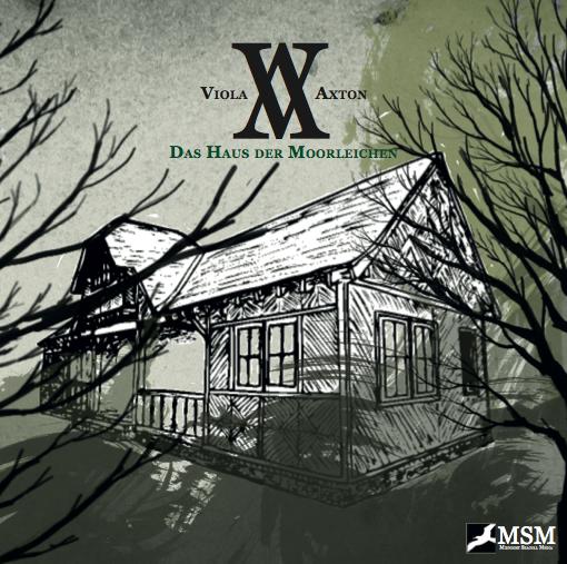 Viola Axton - Folge 2: Das Haus der Moorleichen