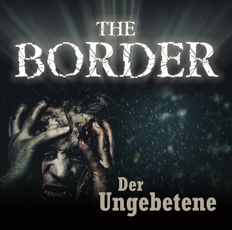 The Border - Teil 3: Der Ungebetene