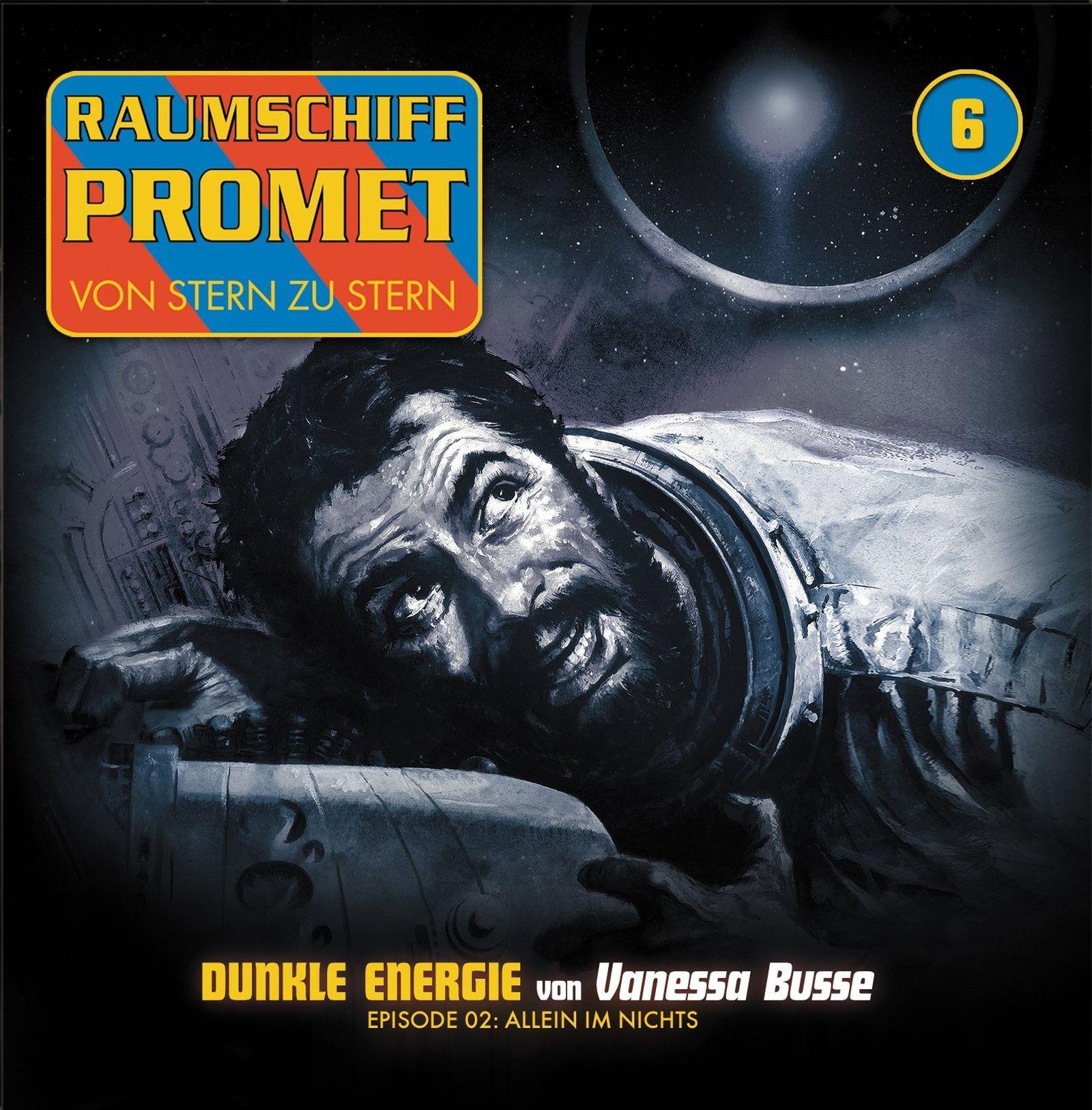 Raumschiff Promet 6 - Dunkle Energie - Episode 2: Allein im Nichts