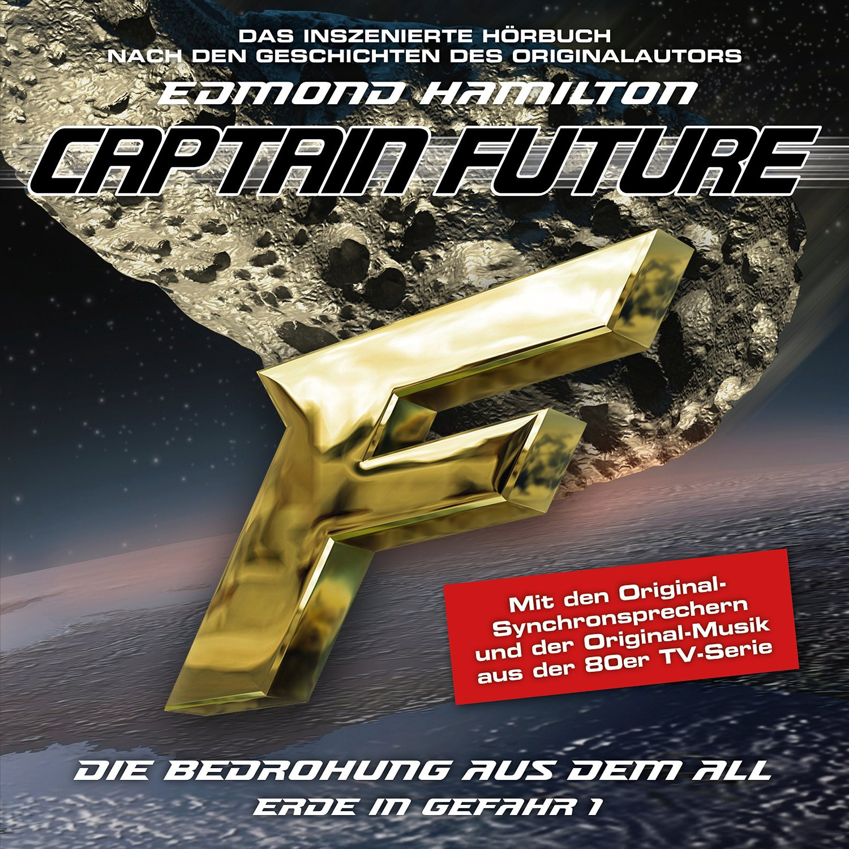 Captain Future - Erde in Gefahr 1- Die Bedrohung aus dem All