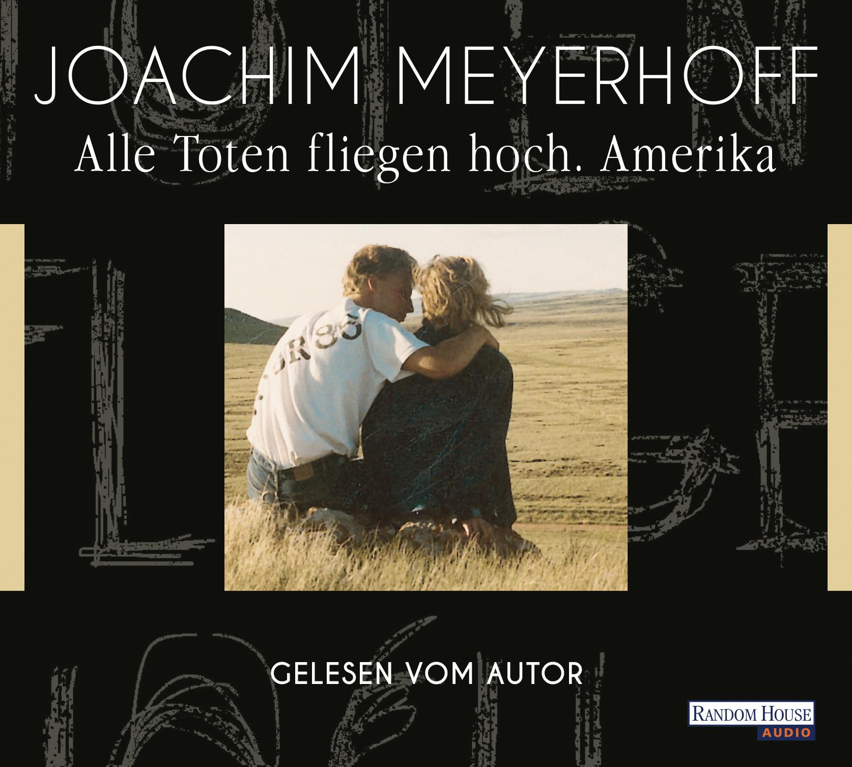 Joachim Meyerhoff - Alle Toten fliegen hoch. Amerika