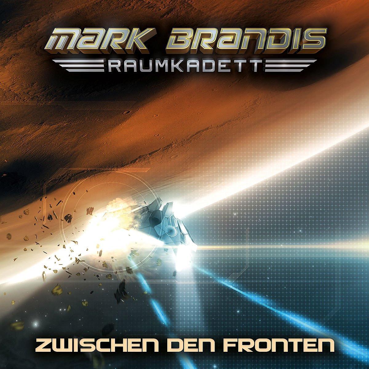 Mark Brandis - Raumkadett 10: Zwischen den Fronten