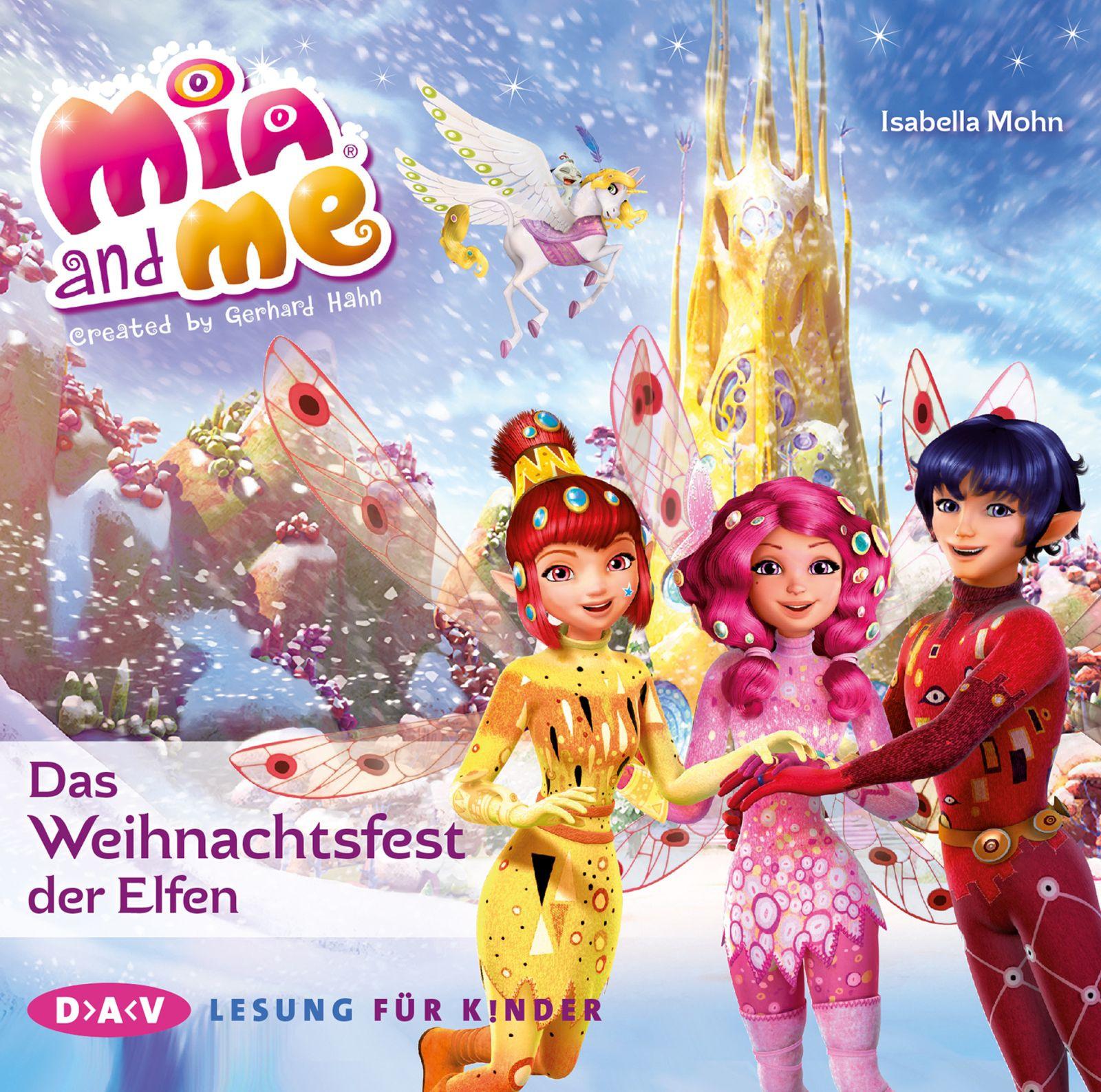 Isabella Mohn - Mia and me - Das Weihnachtsfest der Elfen