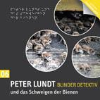 Peter Lundt 06 und das Schweigen der Bienen