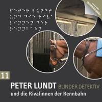 Peter Lundt 11 und die Rivalen der Rennbahn
