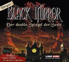 Black Mirror -1- Der dunkle Spiegel der Seele Hörspiel