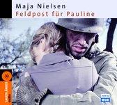 Maja Nielsen - Feldpost für Pauline Hörspiel