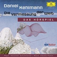 Daniel Kehlmann Die Vermessung der Welt Hörspiel