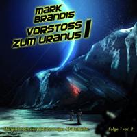 Mark Brandis - 07 - Vorstoss zum Uranus Teil 1 von 2