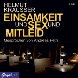 Helmut Krausser - Einsamkeit und Sex und Mitleid