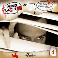 MindNapping 01 - Auf gute Nachbarschaft - Hörspiel