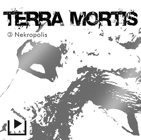 Terra Mortis 3 - Nekropolis