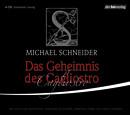 Michael Schneider Das Geheimnis des Cagliostro