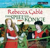 Rebecca Gablé - Das Spiel der Könige Hörspiel