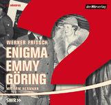 Werner Fritsch - Enigma Emmy Göring