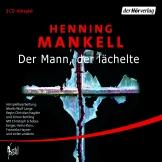 Henning Mankell - der Mann der lächelte Hörspiel