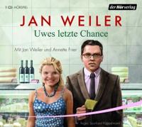 Jan Weiler - Uwes letzte Chance Hörspiel