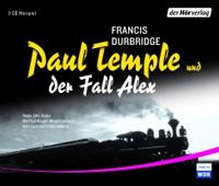 Francis Durbridge - Paul Temple und der Fall Alex Hörspiel