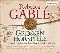 Rebecca Gablé - Die großen Hörspiele
