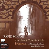 Rafik Schami - Die dunkle Seite der Liebe - Das Hörspiel
