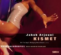 Jakob Arjouni - Kismet Hörspiel
