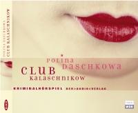 Club Kalaschnikow - Hörspiel