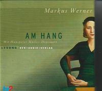 Makus Werner, Am Hang, gelesen von Hanspeter Müller-Drossaart