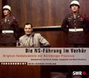 Die NS-Führung im Verhör Original-Tondokumente der Nürnberger Pr