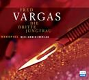 Fred Vargas - Die dritte Jungfrau - Hörspiel