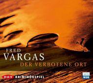 Fred Vargas - Der verbotene Ort - Hörspiel