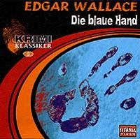Krimi Klassiker 3  Edgar Wallace - Die blaue Hand