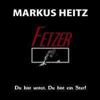 MARKUS HEITZ - FETZER Hörspiel