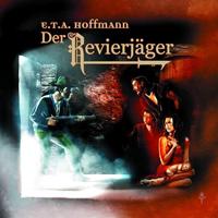 E.T.A. Hoffmann 4  - Der Revierjäger