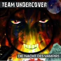 Team Undercover 04 Die Nacht der Vampirs