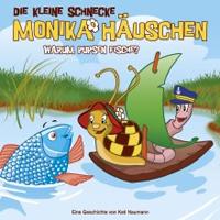 Monika Häuschen - 13: Warum pupsen Fische?