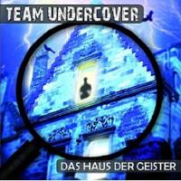Team Undercover 03 Das Haus der Geister