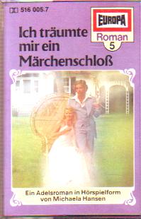 MC Europa Romanserie 5 Ich träumte mir ein Märchenschloß