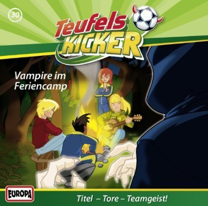 Die Teufelskicker 30 - Vampire im Feriencamp!