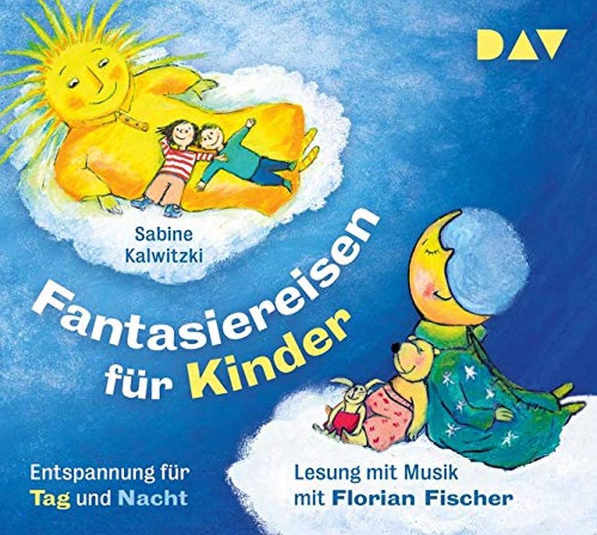 Fantasiereisen für Kinder – Entspannung für Tag und Nacht