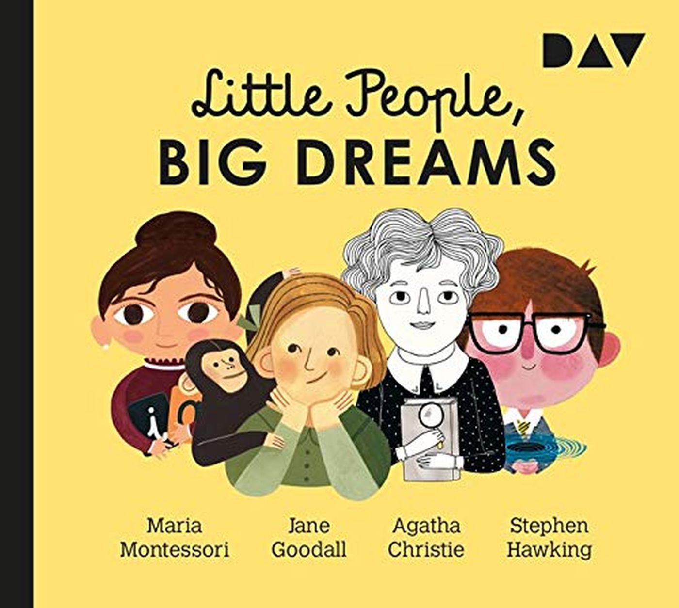 Little People, Big Dreams – Teil 1: Maria Montessori, Jane Goodall, Agatha Christie, Stephen Hawking