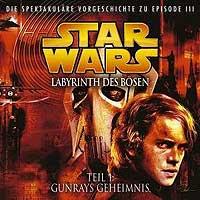 Star Wars - 1 - Labyrinth des Bösen ( Teil 1v3) Gunrays Geheimni