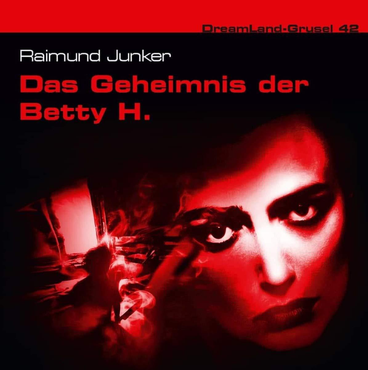 Dreamland Grusel - 42 - Das Geheimnis der Betty H.